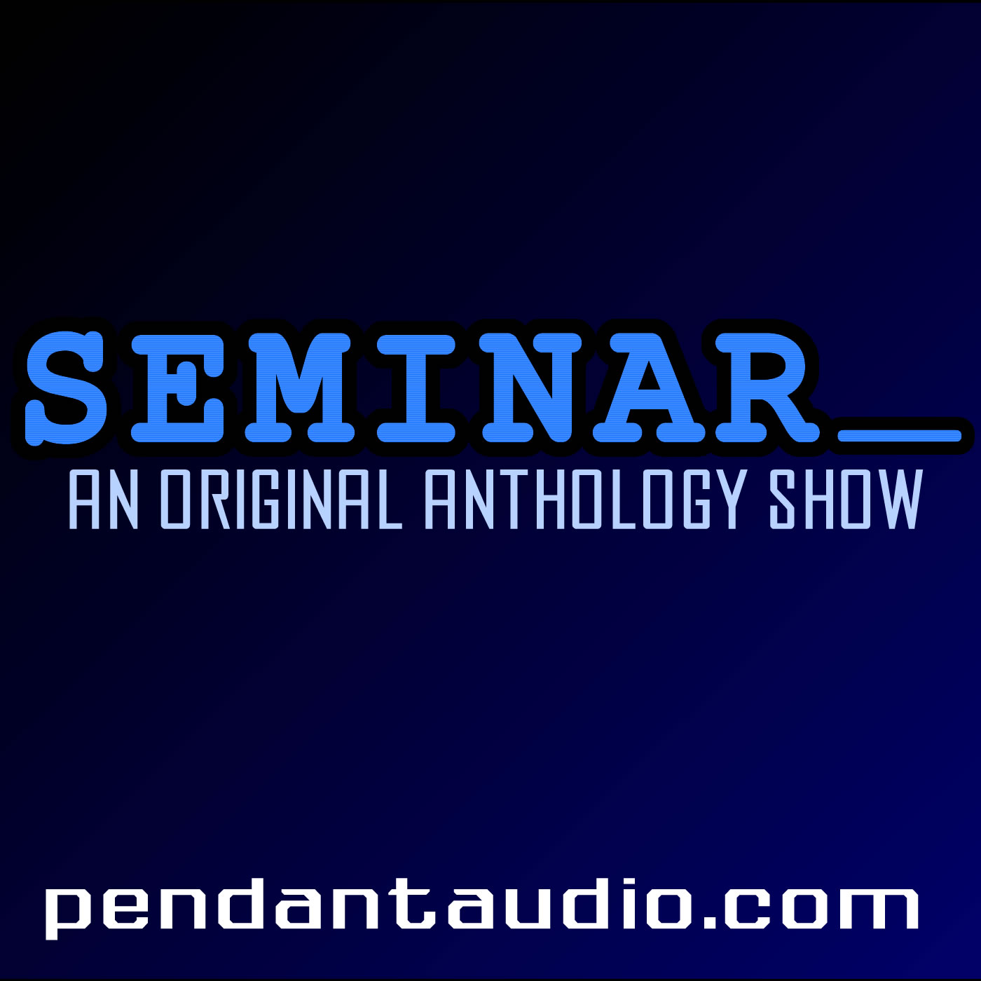 Seminar: An original anthology show by Pendant Productions